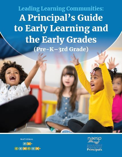 Leading Learning Communities: A Principal's Guide to Early Learning and the Early Grades (Pre-K-3rd Grade)